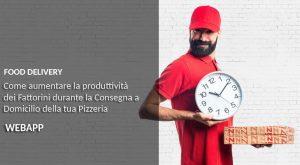 Come Aumentare la Produttività dei Fattorini | App Food Delivery